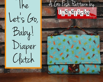 The Let's Go, Baby! Diaper Clutch (Instant Download) The Go Fish Series