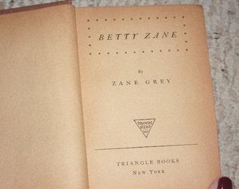 1940s, BETTY ZANE by Zane Gray, Hardcover Fiction