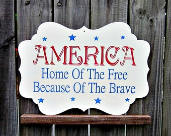 America Sign, Home of the Free, Troops, Soldiers, Brave, USA, Red, White, Blue