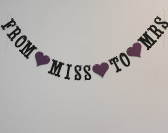 From Miss to Mrs Banner - Custom Colors - Bridal Shower, Bachelorette Decoration or Photo Prop