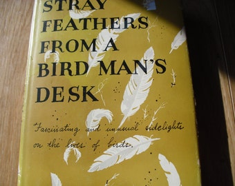 Stray Feathers From A Bird Man's Desk
