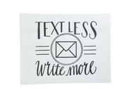 Text Less. Write More. - Letterpress Postcard