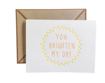 You Brighten My Day letterpress card - single