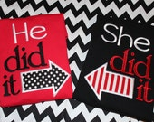 Twins or brothers and sisters boy/girl or girl/girl or boy/boy he did it, she did it Tshirt or baby bodysuit