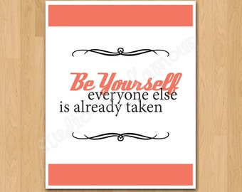 """PRINTABLE PDF Instant Download """"Be Yourself"""" Quote"""