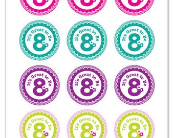 Its Great To Be 8 (flower design) - 2 inch Graphic Rounds in Printable 8x10 Collage Sheet
