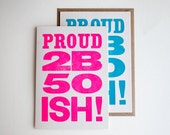 Letterpress 50 ish, 50th Birthday Card neon pink or bright blue