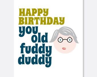 Old Fuddy Duddy Birthday Card, Silly Birthday Card, Funny Birthday Card, Old Birthday Card