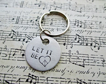 let it be - hand stamped aluminum beatles inspired keychain with heart peace sign