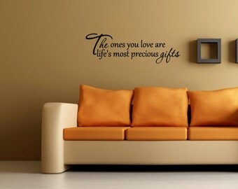 Vinyl wall words quotes and sayings #0854 The ones you love are life's most precious gifts