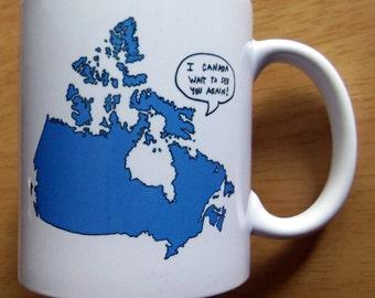 I Canada Wait To See You Again! Mug