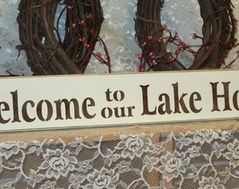Welcome to our Lake House - Primitive Country Painted Wall Sign,Country decor, Wall Decor, Lake House Sign, Beach Decor,Vacation Home Decor