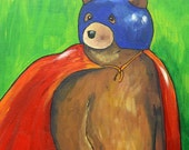 Every Nightmare's Worst Nightmare - Original painted illustration - Superhero Bear
