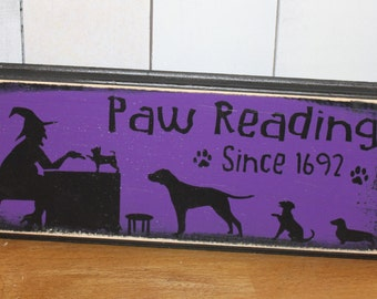 Halloween Sign/Paw Readings Sign/ Halloween Dog Sign/Purple/ Black/Dog/Dog Lover/Wood Sign/Witch Dog Sign