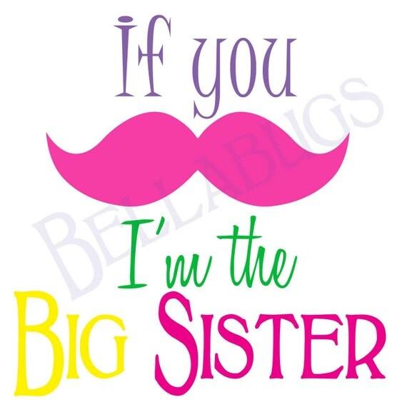 Instant Download I'm the Big Sister Mustache Digital