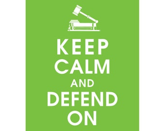 Keep Calm and DEFEND ON (B) - Art Print (Featured in Grass Green) Keep Calm Art Prints and Posters