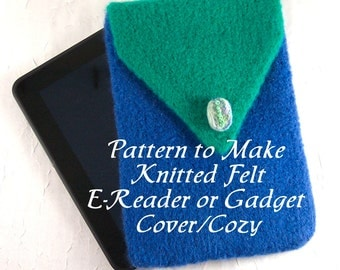 PDF Pattern Knitted Felt E-Reader or Electronic Gadget Cover/ Cozy to Make