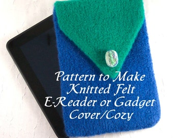 E-Reader or Electronic Gadget Cover/ Cozy to Make in Knitted Felt PDF Pattern, Easy DIY