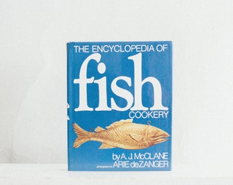 The Encyclopedia of Fish Cookery // By, A.J. McClane