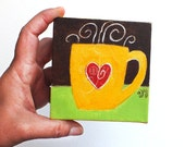 A Cup A Day, Coffee Art - 8.12.14 - 4x4 acrylic canvas Mini Painting