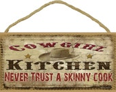 "COWGIRL Kitchen Never Trust A SKINNY Cook 5"" x 10"" SIGN Western Lodge Log Cabin Rustic Decor"