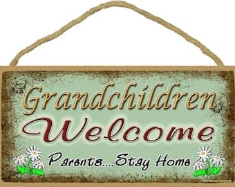 GRANDCHILDREN WELCOME Parents...Stay Home SIGN Grandma Grandpa Grandparent Wall 10x5 Plaque