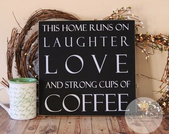 This Home Runs On Laughter Love And Strong Cups Of Coffee Wood Sign