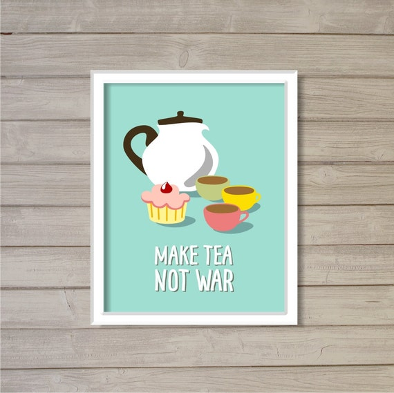 Funny Kitchen Art Funny Wedding Sign Instant Download Tea: Funny Kitchen Printable Wall Art Make Tea Not War Aqua