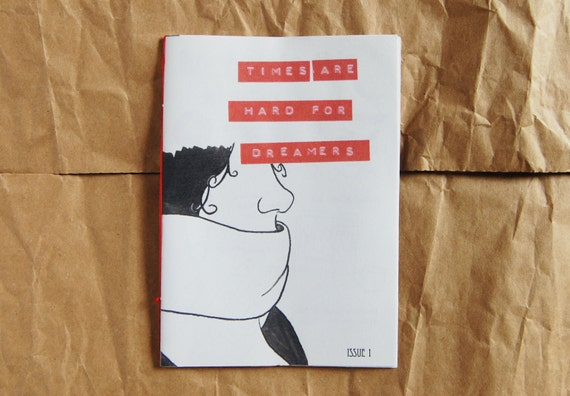 Times Are Hard For Dreamers Illustrated Zine Issue 1
