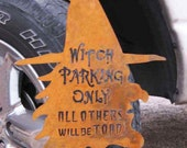Witch Parking Only Steel Metal Garden Sign