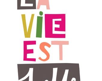 La Vie Est Belle wall art print