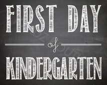 FIRST DAY of KINDERGARTEN Chalkboard Print - Size 8x10 - Instant Download Printable