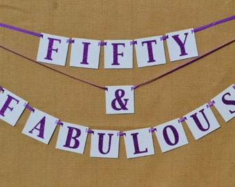 Birthday Banner - Fifty and Fabulous  -  50th Birthday sign - Over the Hill - Birthday Party Decorations - Fiftieth Birthday - Purple