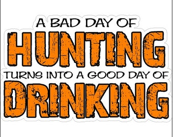 A Bad Day Of Hunting Decal Funny Hunter Sticker
