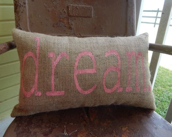 Burlap DREAM Throw Accent Pillow Custom Colors Available Summer Decor Teen Gift Decor