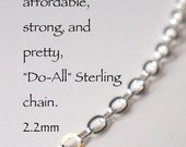 CUSTOM Length, Finished Sterling Chain Necklace, Everyday DO-All Chain at BEST Price,  EcoFriendly Recycled Sterling, Sturdy for Everyday