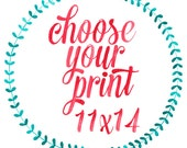 CHOOSE YOUR PRINT - 11x14