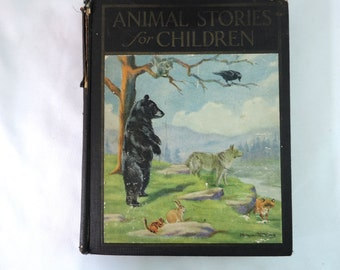 Antique Book Animal Stories For Children Collected By Tailer Andrews 1927