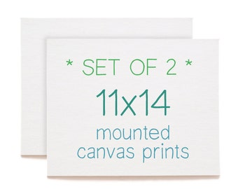 SET OF 2 - 11x14 Mounted Canvas Prints - Any 2 Prints