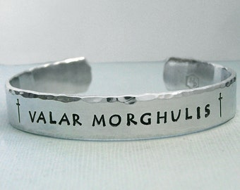 Valar Morghulis - Game of Thrones Aluminum Cuff Bracelet - Hand Stamped - Three Eighths Inch