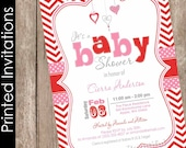 Printed Valentine's Day Baby Shower Invitation, pink, red, chevron, hearts, (FREE ENVELOPES)