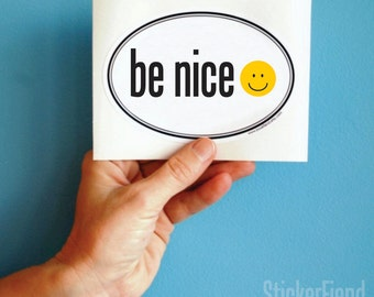 be nice vinyl bumper sticker