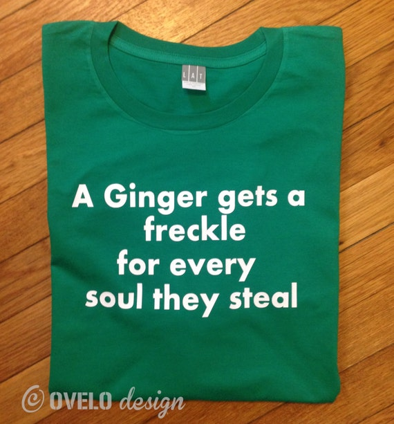 A Ginger gets a freckle for every soul they steal T-shirt for Gingers and Redheads Men's or Unisex T-shirt