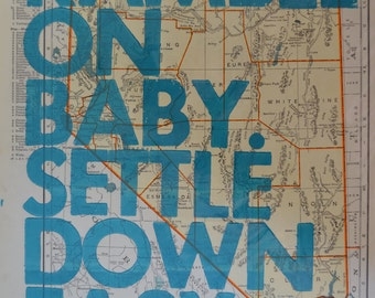 Nevada / Ramble On Baby. Settle Down Easy. / Letterpress Print on Antique Atlas Page