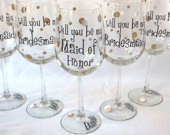 5 Bridesmaid proposal glasses. Will you be my Bridesmaid, Maid of honor proposal, Matron of honor wine glasses, bridesmaid gift, bride to be