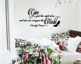 Marilyn Monroe Wall Decal Lettering Give A Girl The Right Shoes And She Can Conquer The World Quote Vinyl Decal Girls Room