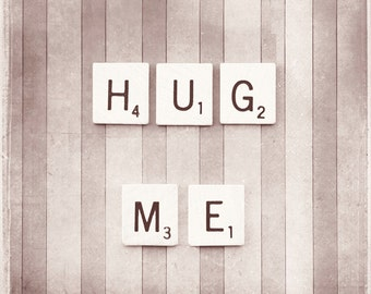 "Love Photography - neutral bedroom wall art cute saying hug me light brown decor beige print cream scrabble tile art photograph, ""Hug Me"""