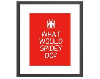 What Would Spidey Do? Spiderman Boys Bedroom Art Print