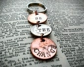 Be The Change Keychain, Stamped key chain, Be the Change Handstamped