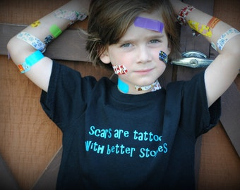 Scars are tattoos with better stories kids t-shirt